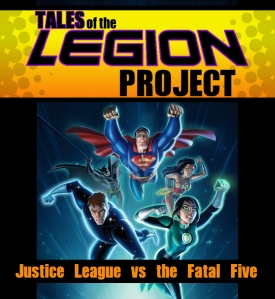 Tales Of The Legion Project Justice League Vs The Fatal Five Movie Longbox Review